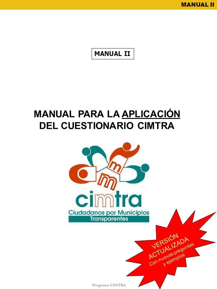 Programa CIMTRA MANUAL II MANUAL PARA LA APLICACIÓN DEL CUESTIONARIO CIMTRA MANUAL II PROGRAMA VERSIÓN ACTUALIZADA Con nuevas preguntas y ejemplos