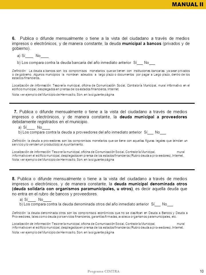 Programa CIMTRA MANUAL II 6. Publica o difunde mensualmente o tiene a la vista del ciudadano a través de medios impresos o electrónicos, y de manera c