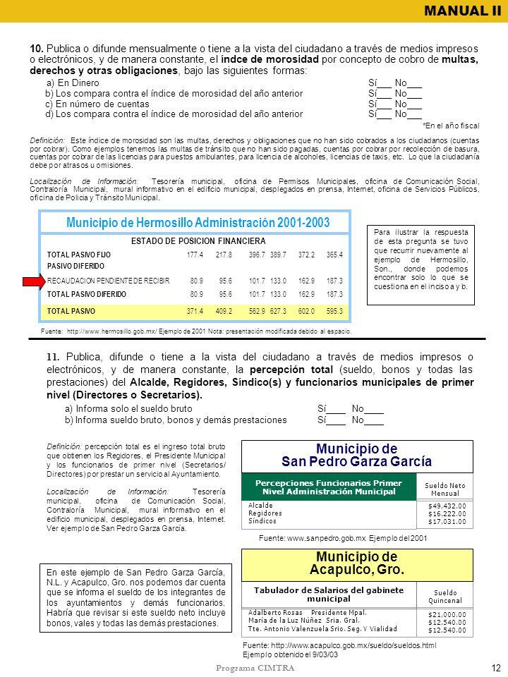 Programa CIMTRA MANUAL II 10. Publica o difunde mensualmente o tiene a la vista del ciudadano a través de medios impresos o electrónicos, y de manera