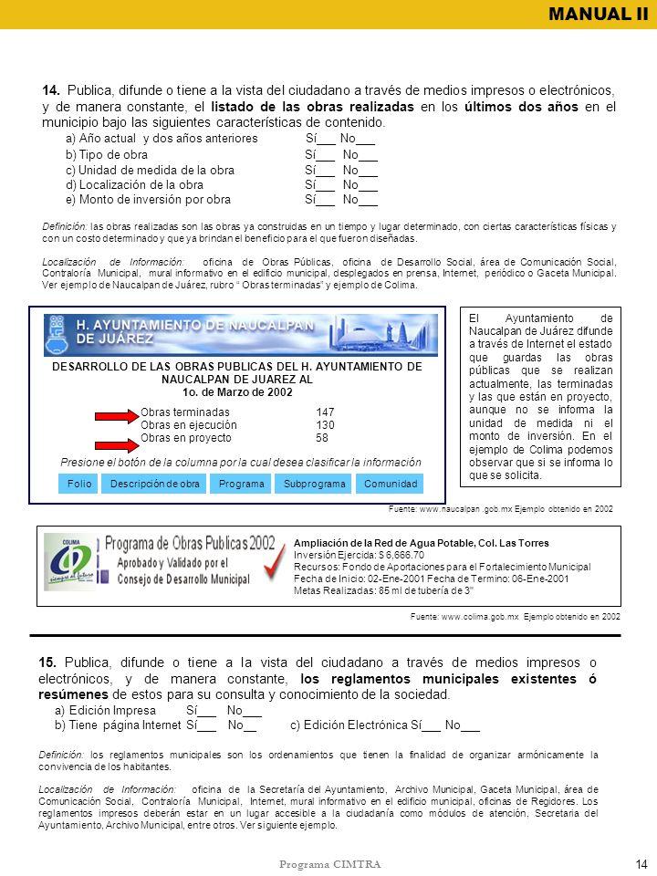 Programa CIMTRA MANUAL II 14 Ampliación de la Red de Agua Potable, Col. Las Torres Inversión Ejercida: $ 6,666.70 Recursos: Fondo de Aportaciones para