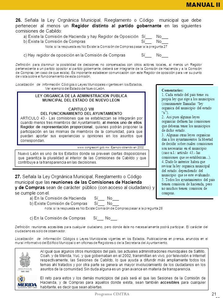 Programa CIMTRA MANUAL II 26. Señala la Ley Orgnánica Municipal, Reeglamento o Código municipal que debe pertenecer al menos un Regidor distinto al pa