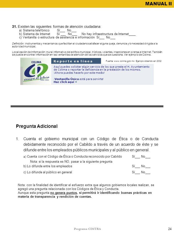 Programa CIMTRA MANUAL II Pregunta Adicional 1.Cuenta el gobierno municipal con un Código de Ética o de Conducta debidamente reconocido por el Cabildo