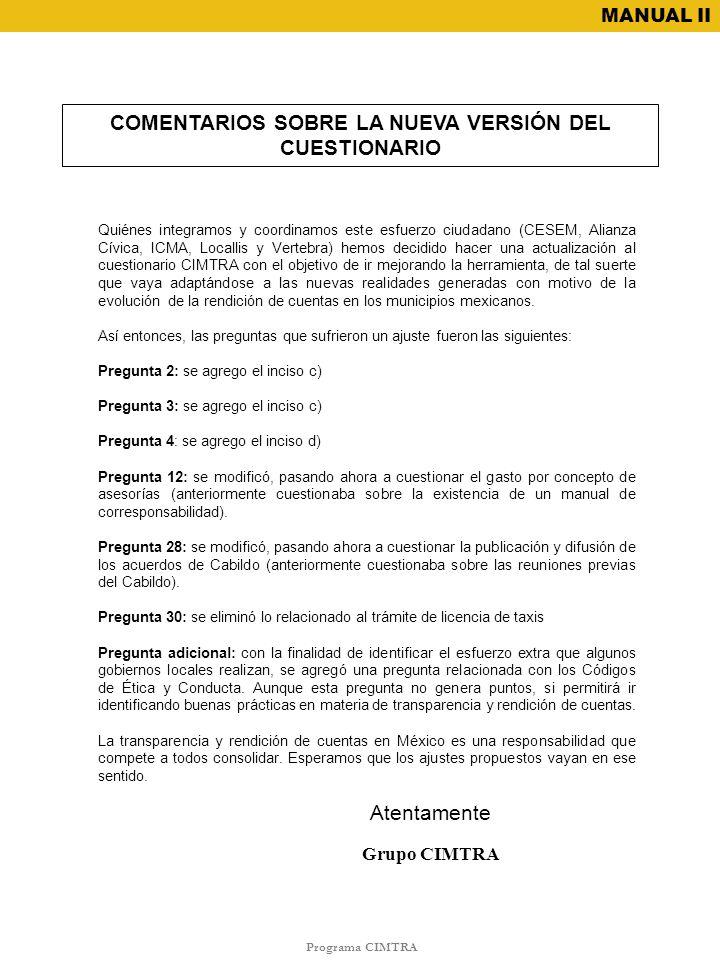 Programa CIMTRA MANUAL II COMENTARIOS SOBRE LA NUEVA VERSIÓN DEL CUESTIONARIO Quiénes integramos y coordinamos este esfuerzo ciudadano (CESEM, Alianza