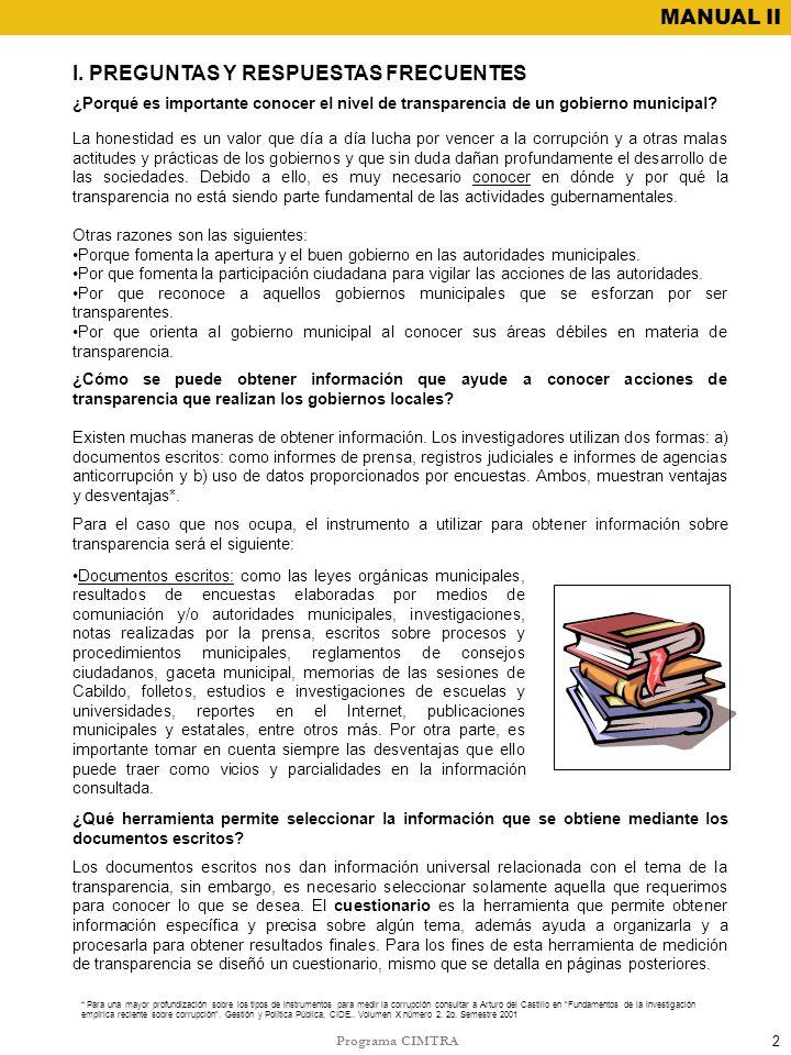 Programa CIMTRA MANUAL II ¿Cómo se puede obtener información que ayude a conocer acciones de transparencia que realizan los gobiernos locales? Existen