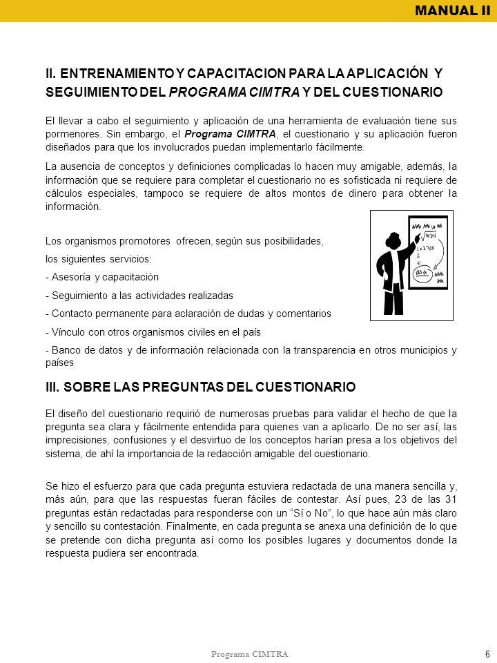 Programa CIMTRA MANUAL II El llevar a cabo el seguimiento y aplicación de una herramienta de evaluación tiene sus pormenores. Sin embargo, el Programa