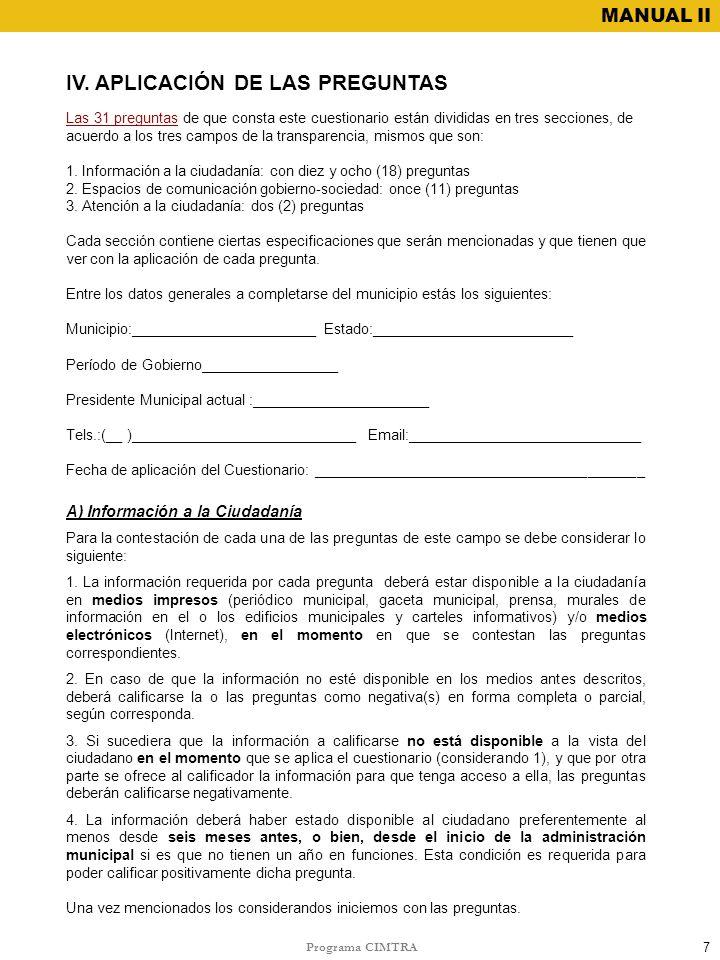 Programa CIMTRA MANUAL II IV. APLICACIÓN DE LAS PREGUNTAS 7 A) Información a la Ciudadanía Para la contestación de cada una de las preguntas de este c