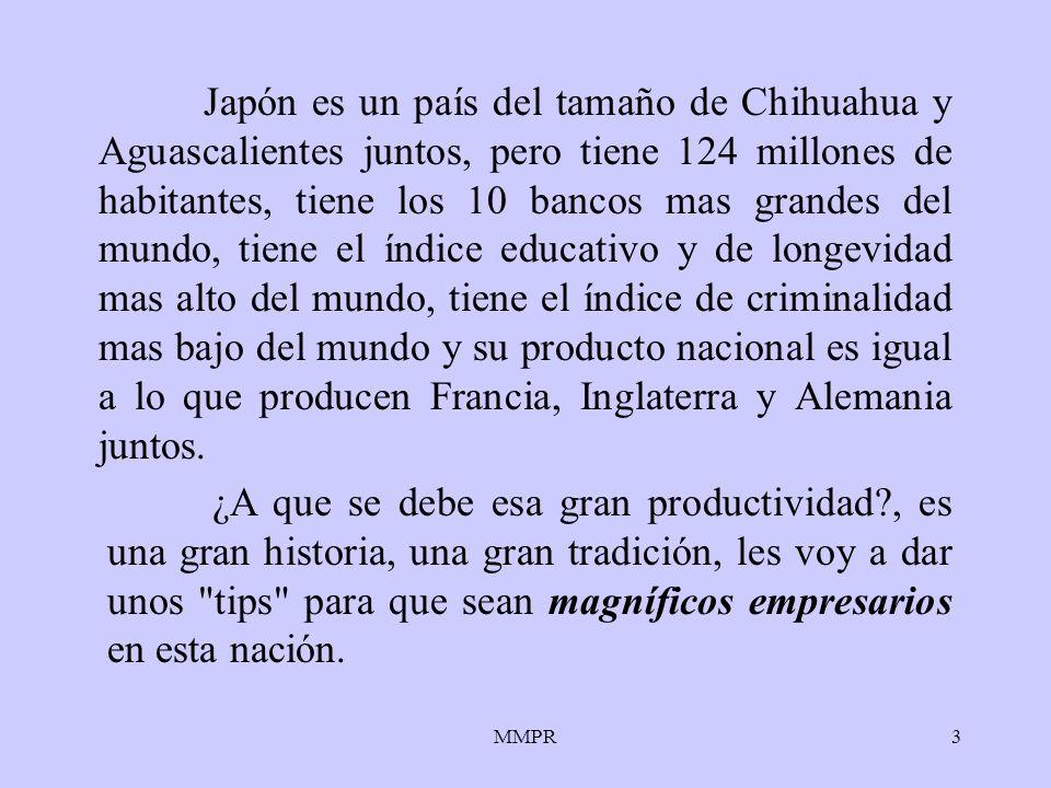 MMPR3 Japón es un país del tamaño de Chihuahua y Aguascalientes juntos, pero tiene 124 millones de habitantes, tiene los 10 bancos mas grandes del mun