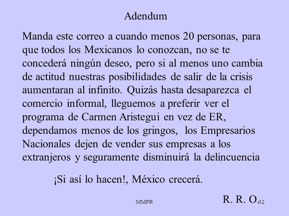 MMPR32 Adendum Manda este correo a cuando menos 20 personas, para que todos los Mexicanos lo conozcan, no se te concederá ningún deseo, pero si al men