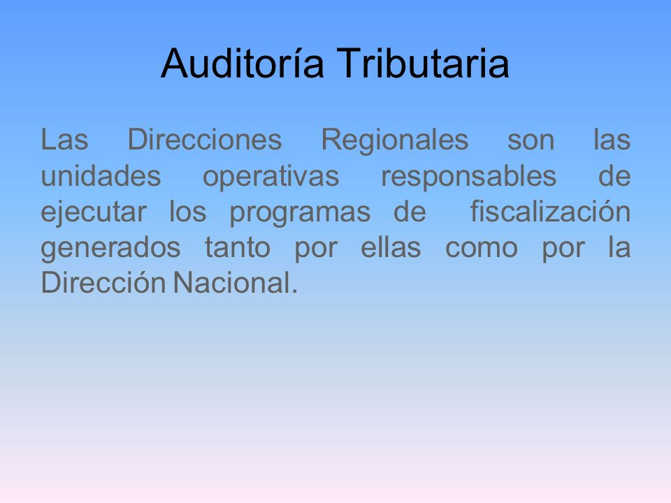 Auditoría Tributaria 1.Según cobertura de su acción: - Procesos masivos de fiscalización: Operación Renta, Operación IVA - Procesos selectivos de fiscalización: Auditorias tributarias.