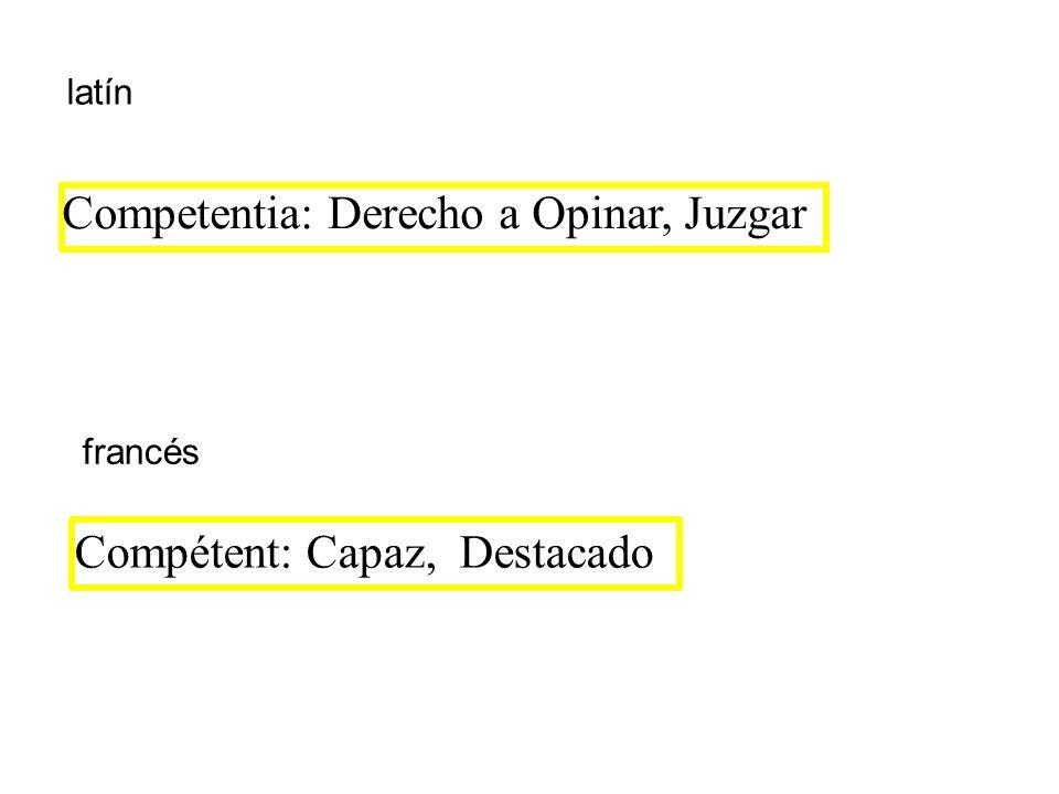 Competentia: Derecho a Opinar, Juzgar Compétent: Capaz, Destacado latín francés