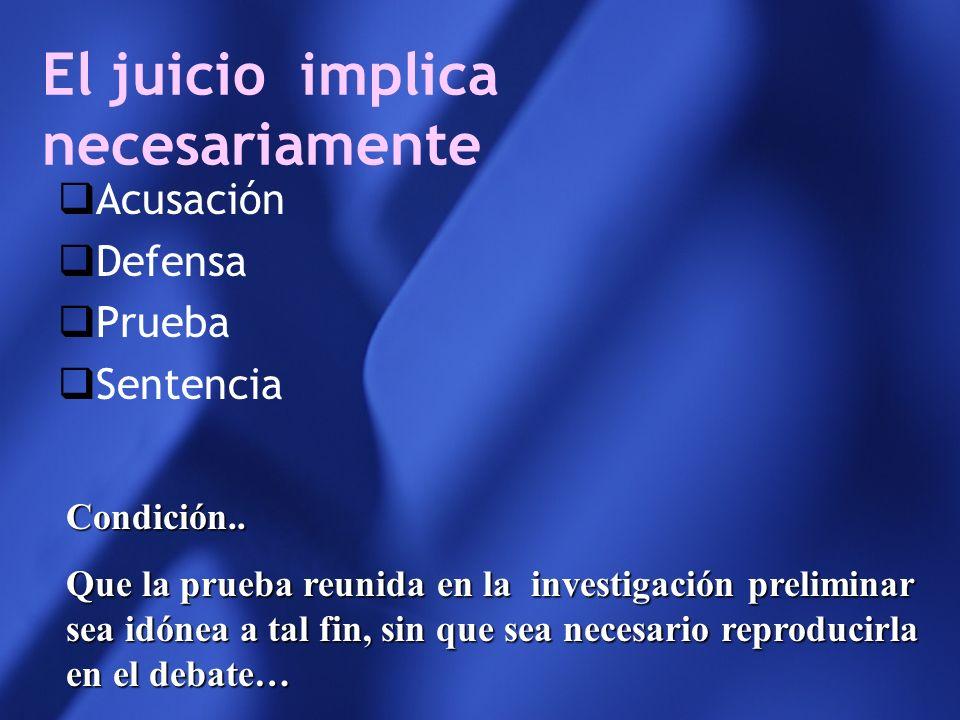 El modelo propuesto por la C.N.. Es el proceso acusatorio Se basa en una acusación Se desarrolla en forma oral Plena vigencia del contradictorio Acent