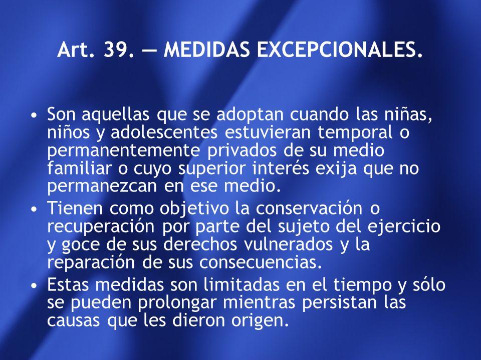 Art. 33. MEDIDAS DE PROTECCION INTEGRAL DE DERECHOS. Son aquéllas emanadas del órgano administrativo competente local ante la amenaza o violación de l