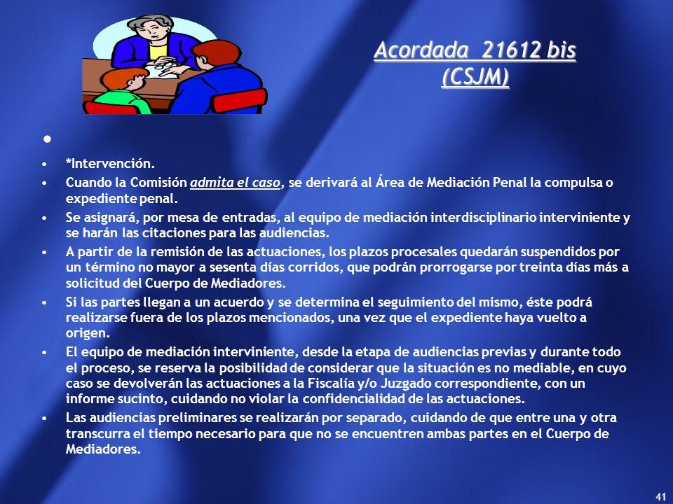 40 Acordada 21612 bis (CSJM) *Selección y Derivación de casos. La mediación podrá ser solicitada por el representante del Ministerio Público, de ofici