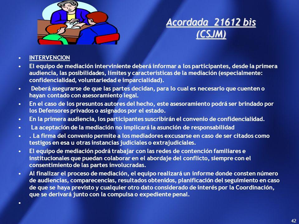 41 Acordada 21612 bis (CSJM) *Intervención. Cuando la Comisión admita el caso, se derivará al Área de Mediación Penal la compulsa o expediente penal.