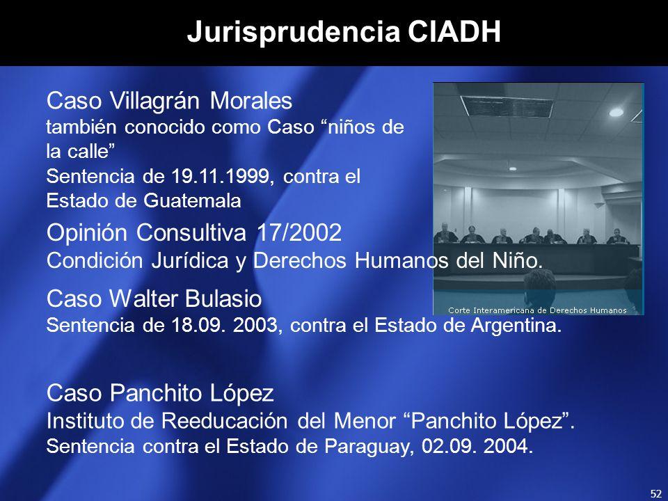 51 Normas internacionales en materia de infancia Convención sobre los Derechos del Niño Reglas Mínimas de las UN para la Administración de la Justicia