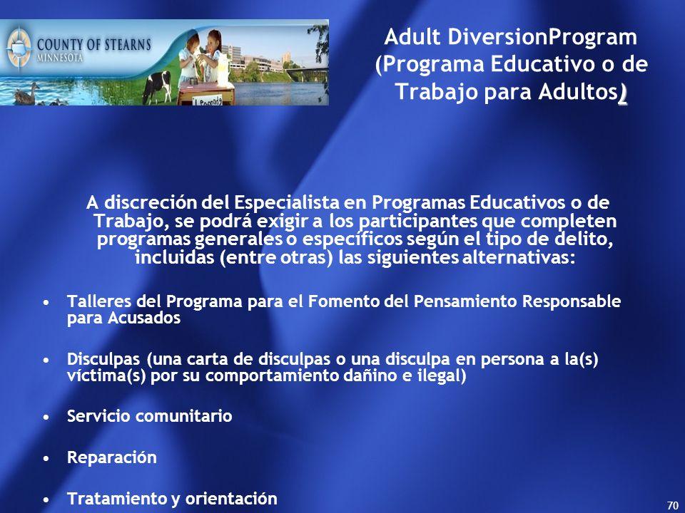 69 Adult DiversionProgram Programa Educativo o de Trabajo para Adultos Los programas educativos o de trabajo están diseñados para utilizar el poder de
