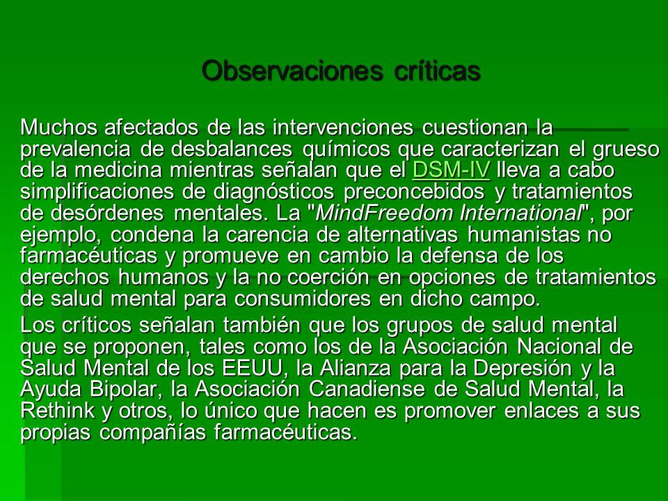Observaciones críticas Muchos afectados de las intervenciones cuestionan la prevalencia de desbalances químicos que caracterizan el grueso de la medic