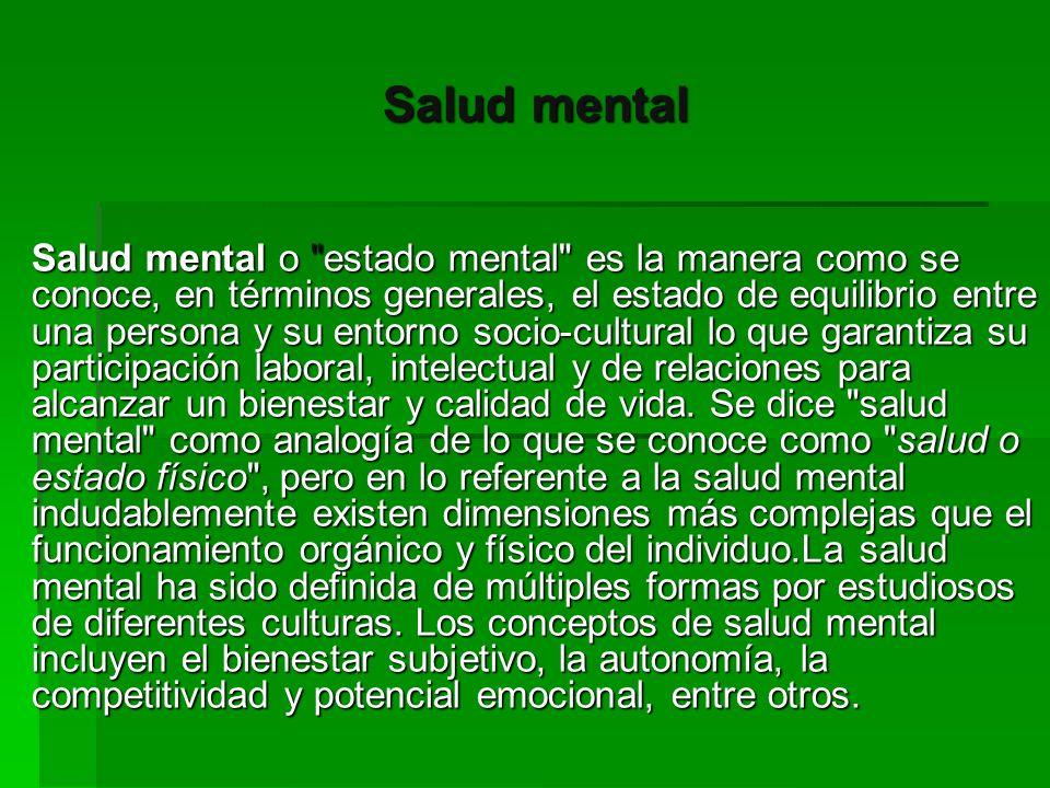 Promoción de la salud mental La promoción de la salud mental parte del principio de que todas las personas tienen necesidades de salud mental y no sólo aquéllas a las que han sido diagnosticadas condiciones de salud mental.