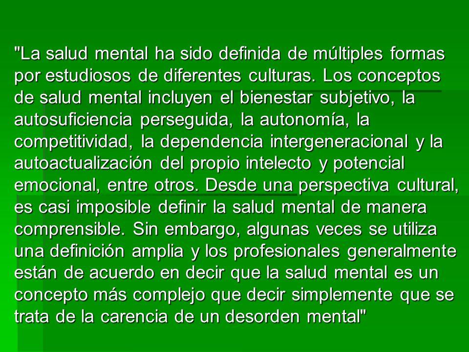 Aspectos psicológicos sanos Desde las teorías psicodinámicas se postula que la salud mental así como los aspectos patológicos son partes constitutivas de todo individuo.