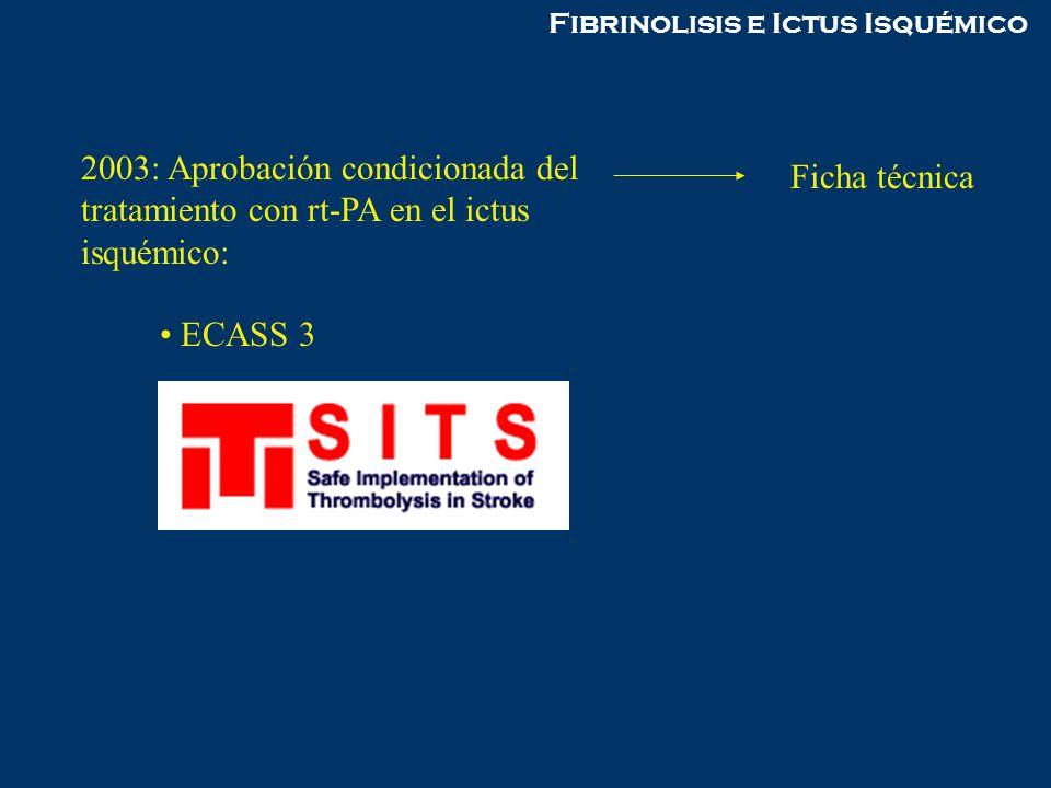 2003: Aprobación condicionada del tratamiento con rt-PA en el ictus isquémico: Ficha técnica ECASS 3