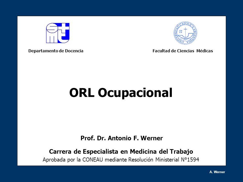 Carrera de Especialista en Medicina del Trabajo Aprobada por la CONEAU mediante Resolución Ministerial N°1594 A. Werner Facultad de Ciencias MédicasDe