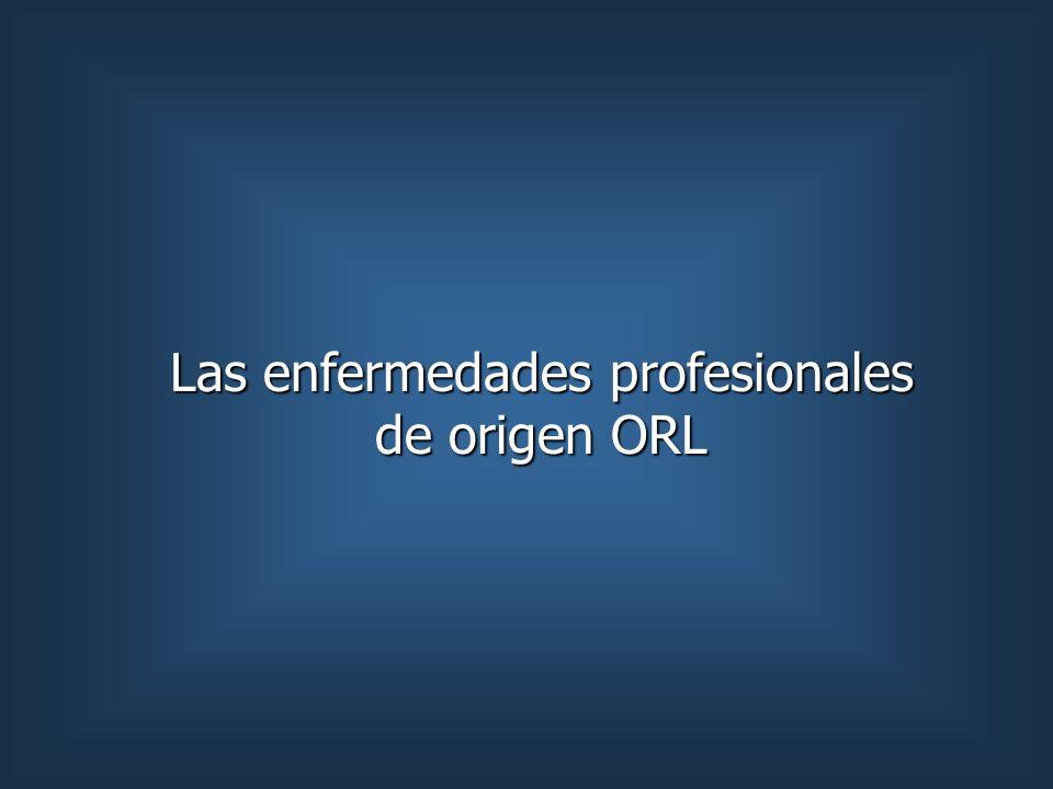 Las enfermedades profesionales de origen ORL