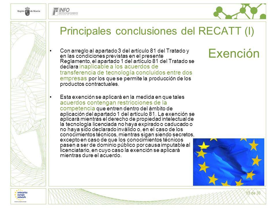 13 de 30 Principales conclusiones del RECATT (I) Con arreglo al apartado 3 del artículo 81 del Tratado y en las condiciones previstas en el presente R