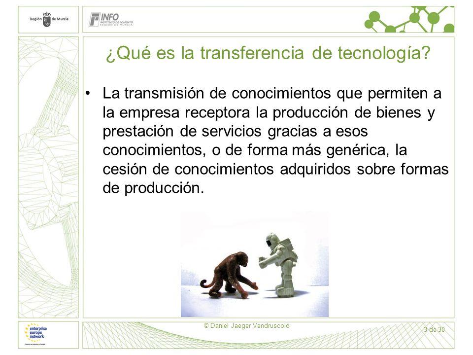 3 de 30 ¿Qué es la transferencia de tecnología? La transmisión de conocimientos que permiten a la empresa receptora la producción de bienes y prestaci