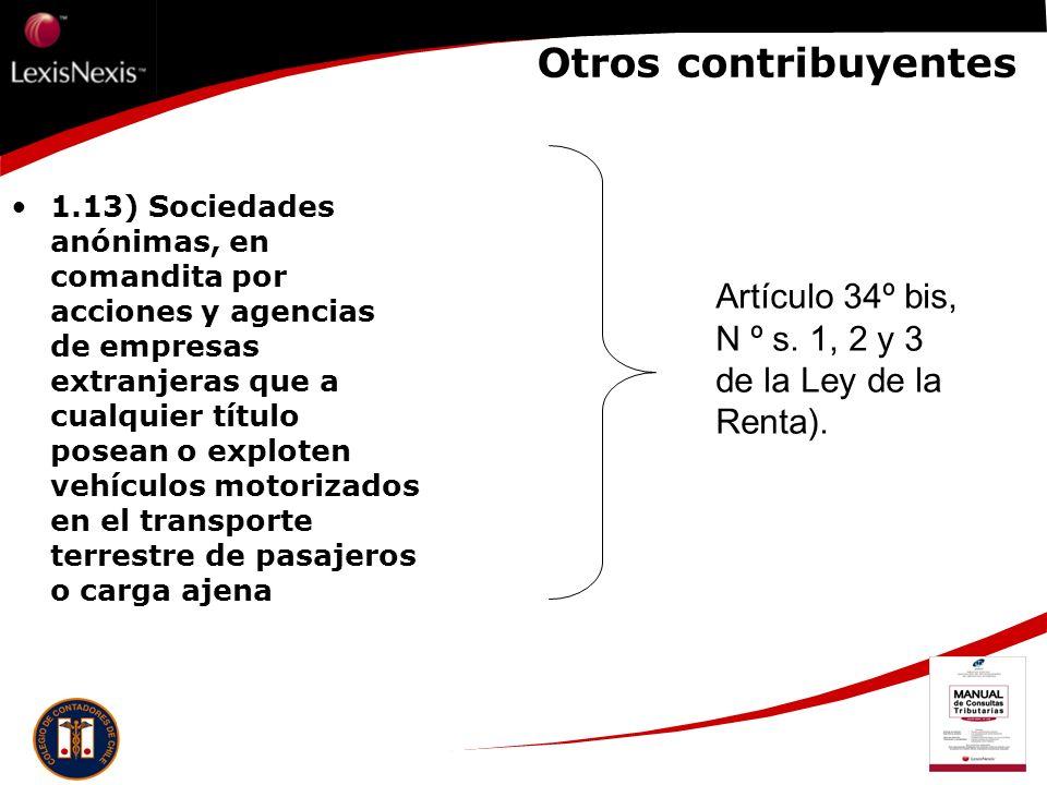 Otros contribuyentes 1.13) Sociedades anónimas, en comandita por acciones y agencias de empresas extranjeras que a cualquier título posean o exploten