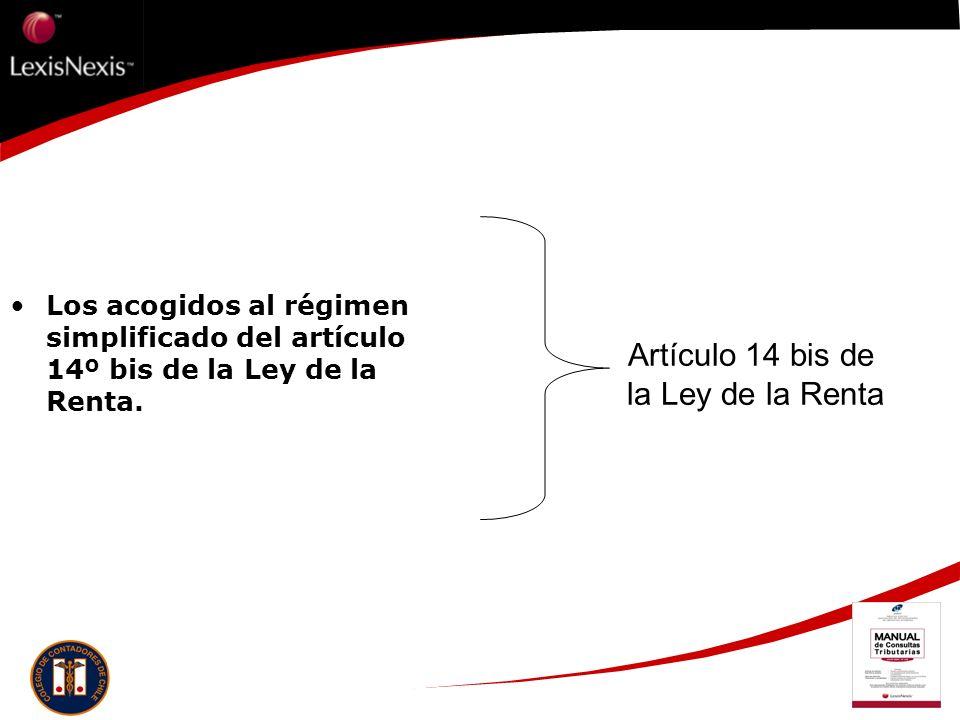 Los acogidos al régimen simplificado del artículo 14º bis de la Ley de la Renta. Artículo 14 bis de la Ley de la Renta