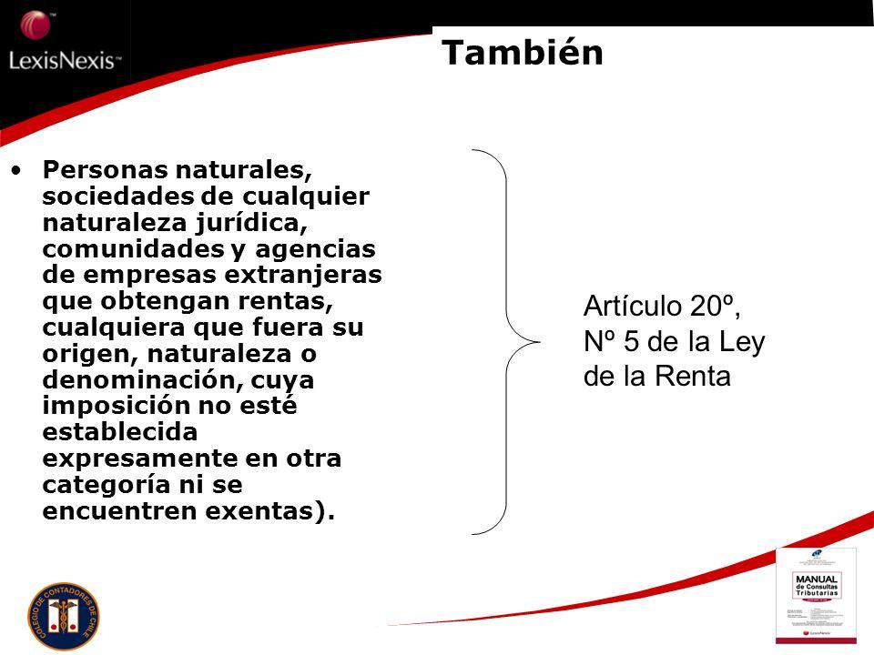 Otros Sociedades anónimas, en comandita por acciones y agencias de empresas extranjeras que desarrollen actividades mineras (artículo 34º, Nº 2 de la Ley de la Renta).