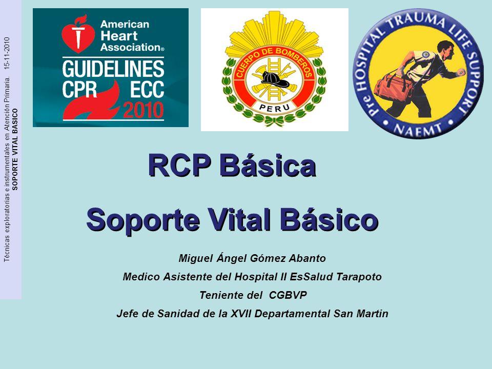 Técnicas exploratorias e instrumentales en Atención Primaria. 15-11-2010 SOPORTE VITAL BASICO