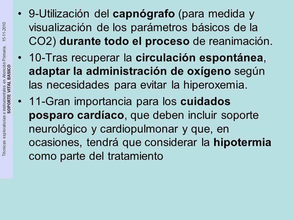 Técnicas exploratorias e instrumentales en Atención Primaria. 15-11-2010 SOPORTE VITAL BASICO 9-Utilización del capnógrafo (para medida y visualizació