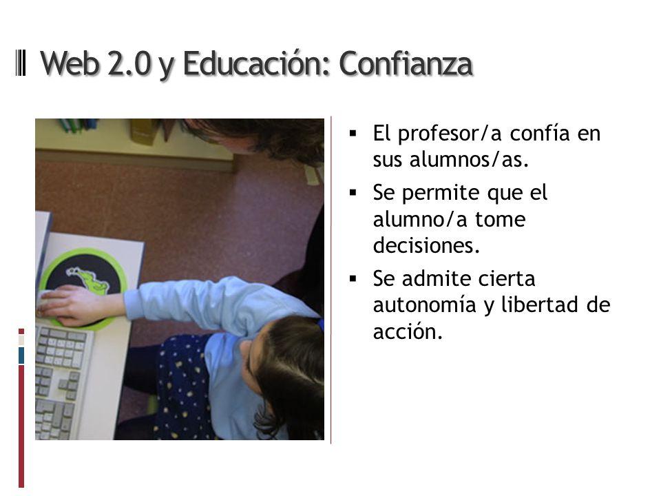 Web 2.0 y Educación: Confianza El profesor/a confía en sus alumnos/as.