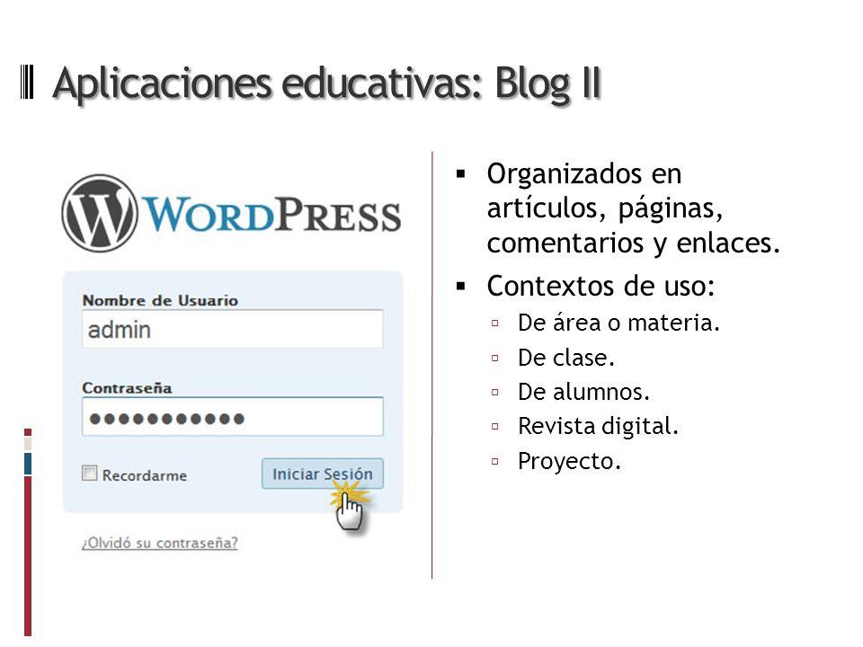 Aplicaciones educativas: Blog II Organizados en artículos, páginas, comentarios y enlaces.
