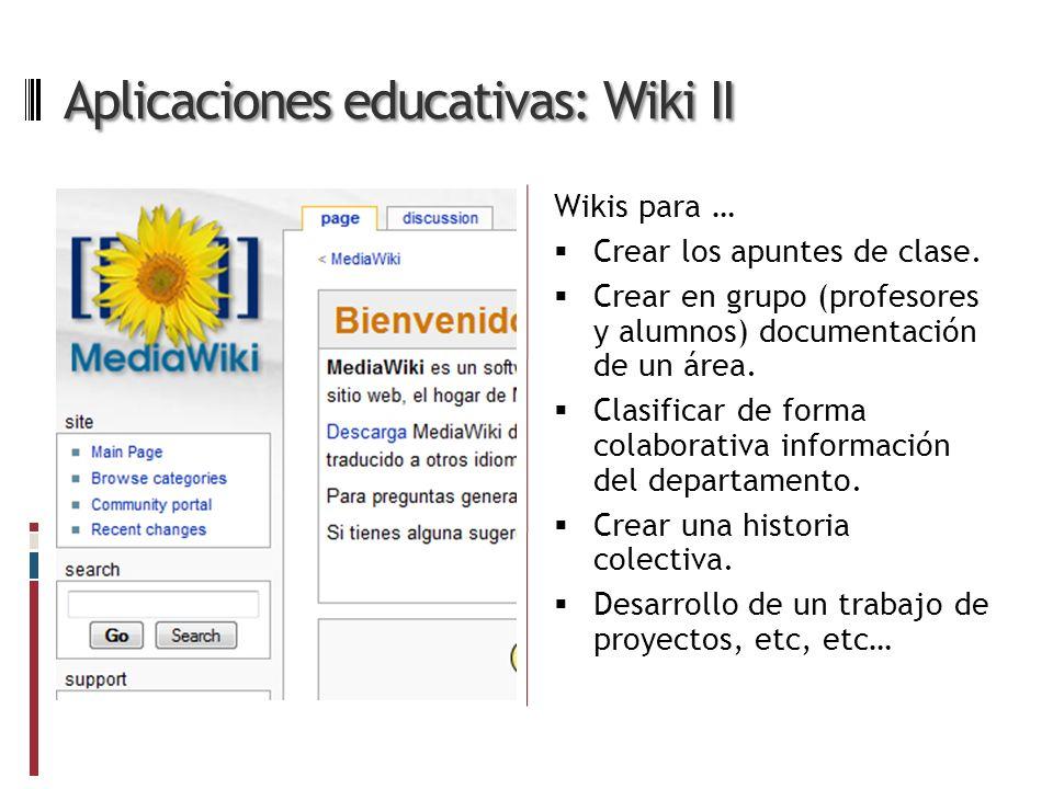 Aplicaciones educativas: Wiki II Wikis para … Crear los apuntes de clase.