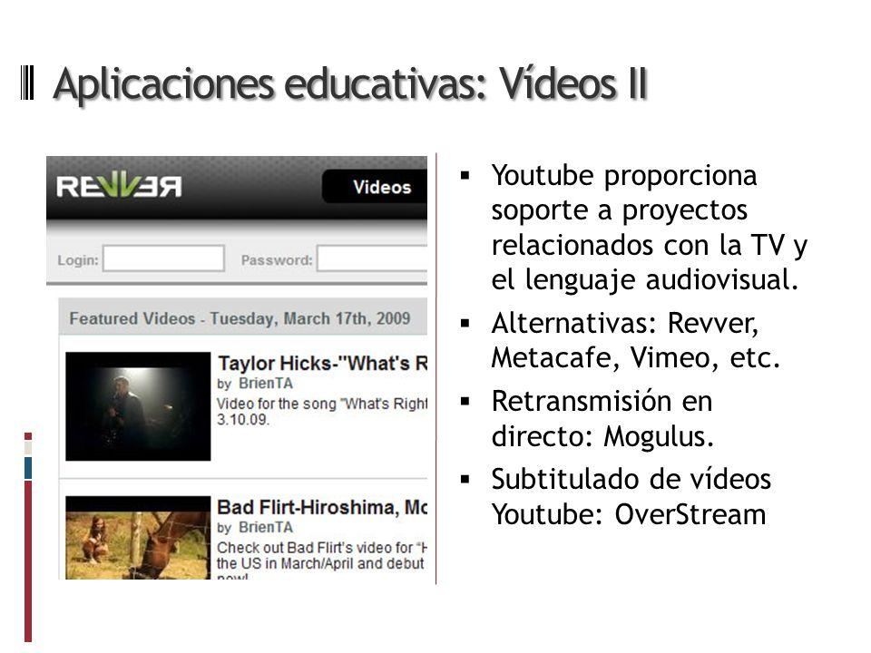 Aplicaciones educativas: Vídeos II Youtube proporciona soporte a proyectos relacionados con la TV y el lenguaje audiovisual.