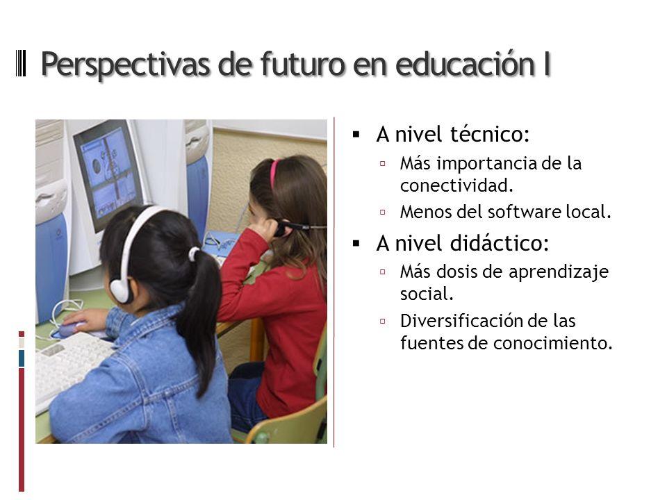 Perspectivas de futuro en educación I A nivel técnico: Más importancia de la conectividad.