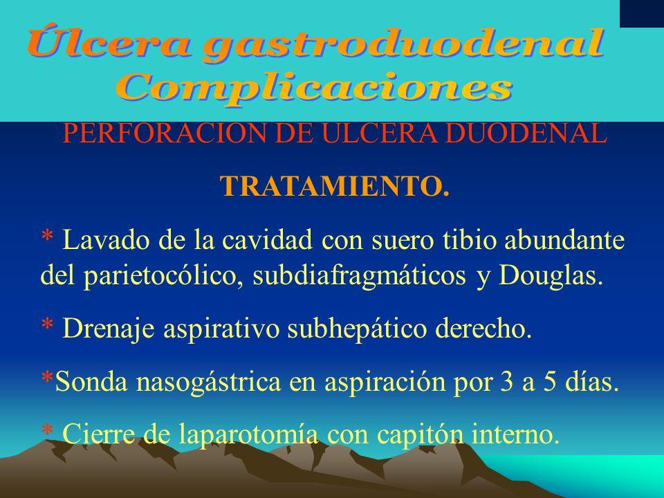 PERFORACIÓN DE ULCERA DUODENAL ULCERAS DIFÍCILES: tratamiento * Localización atípica (adherencias inflamatorias al ángulo hepático del colon).