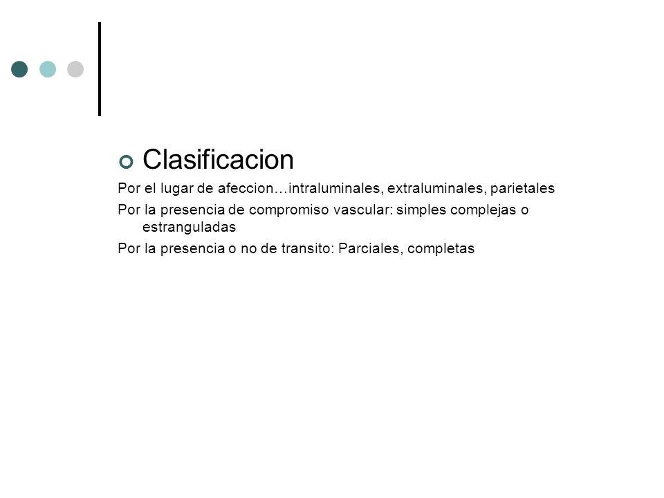 Clasificacion Por el lugar de afeccion…intraluminales, extraluminales, parietales Por la presencia de compromiso vascular: simples complejas o estrang