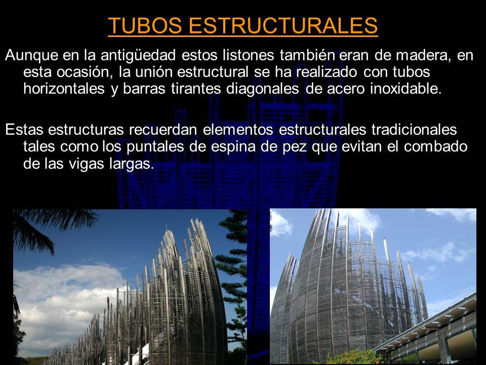TUBOS ESTRUCTURALES Aunque en la antigüedad estos listones también eran de madera, en esta ocasión, la unión estructural se ha realizado con tubos hor