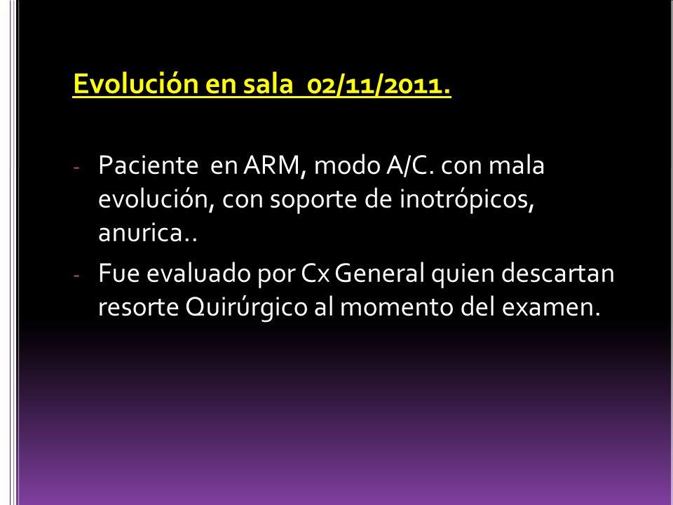Evolución en sala 02/11/2011.- Paciente en ARM, modo A/C.