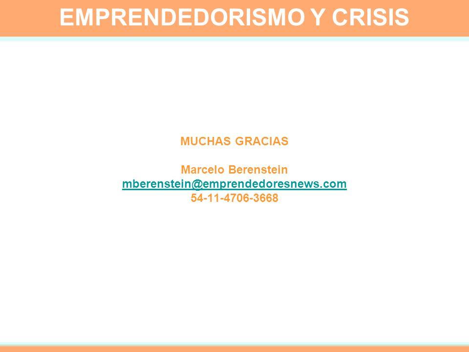 EMPRENDEDORISMO Y CRISIS MUCHAS GRACIAS Marcelo Berenstein mberenstein@emprendedoresnews.com 54-11-4706-3668 mberenstein@emprendedoresnews.com