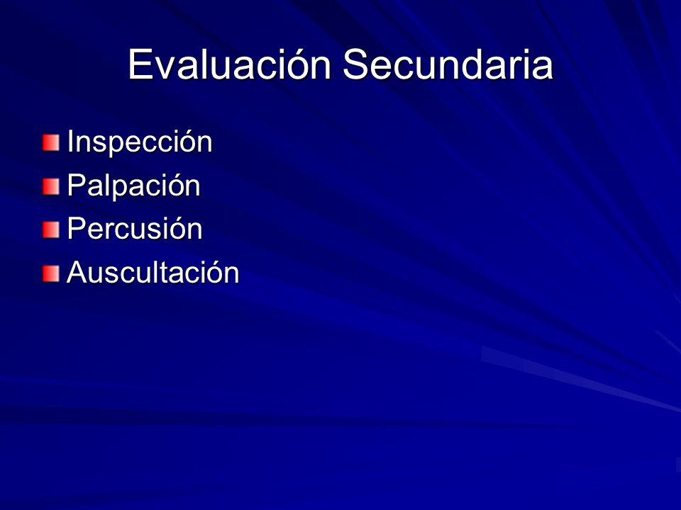 Evaluación Secundaria InspecciónPalpaciónPercusiónAuscultación