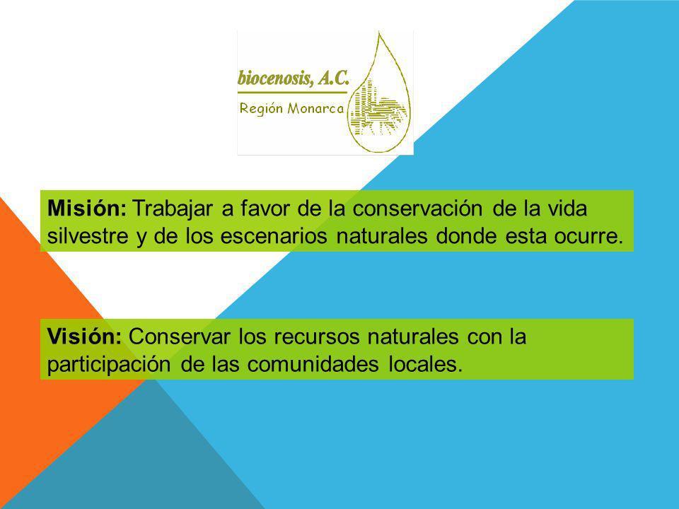 Misión: Trabajar a favor de la conservación de la vida silvestre y de los escenarios naturales donde esta ocurre. Visión: Conservar los recursos natur