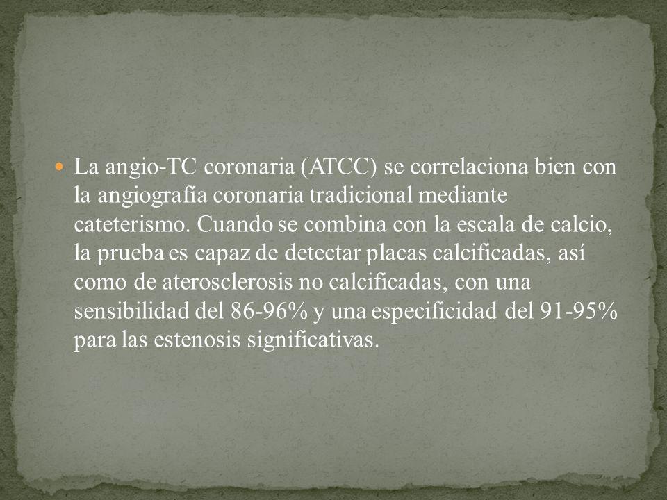 La angio-TC coronaria (ATCC) se correlaciona bien con la angiografía coronaria tradicional mediante cateterismo. Cuando se combina con la escala de ca