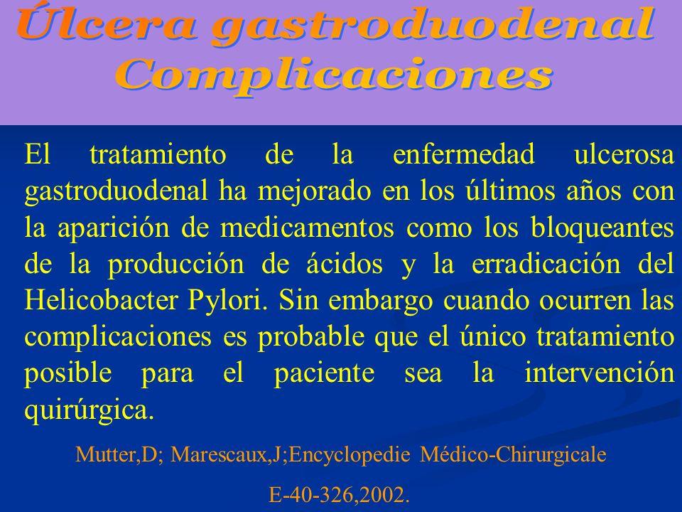A- Perforación. B- Hemorragia. C- Estenosis pilórica.