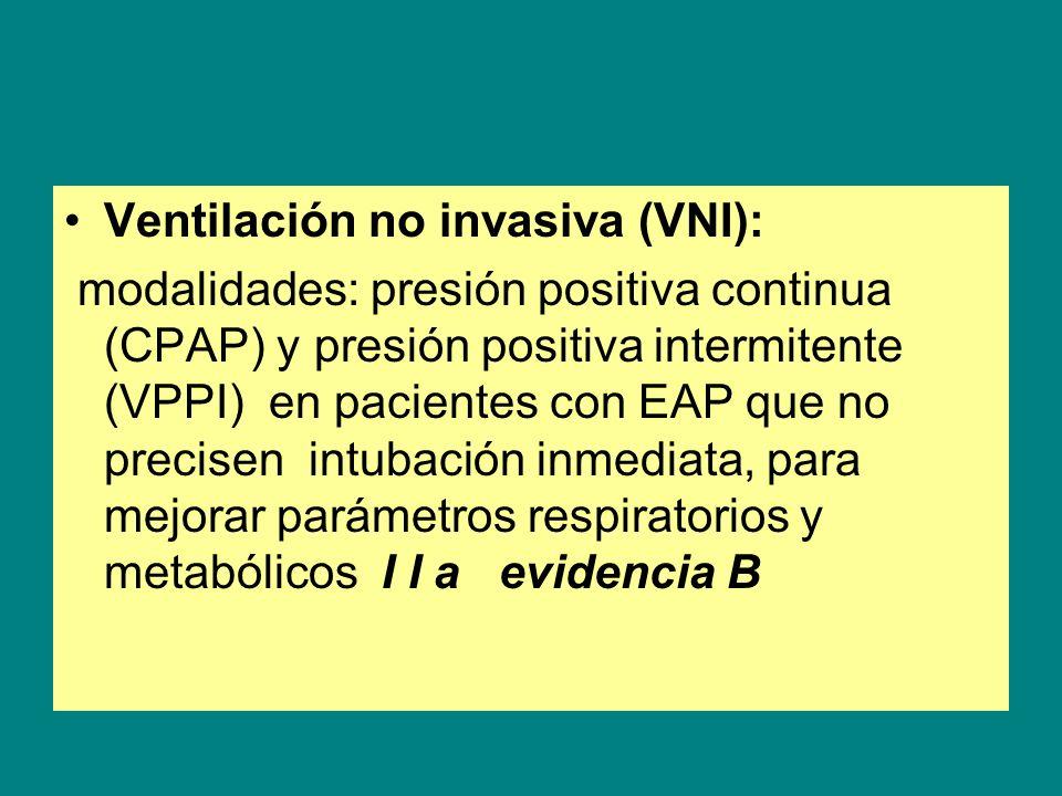 Ventilación no invasiva (VNI): modalidades: presión positiva continua (CPAP) y presión positiva intermitente (VPPI) en pacientes con EAP que no precis