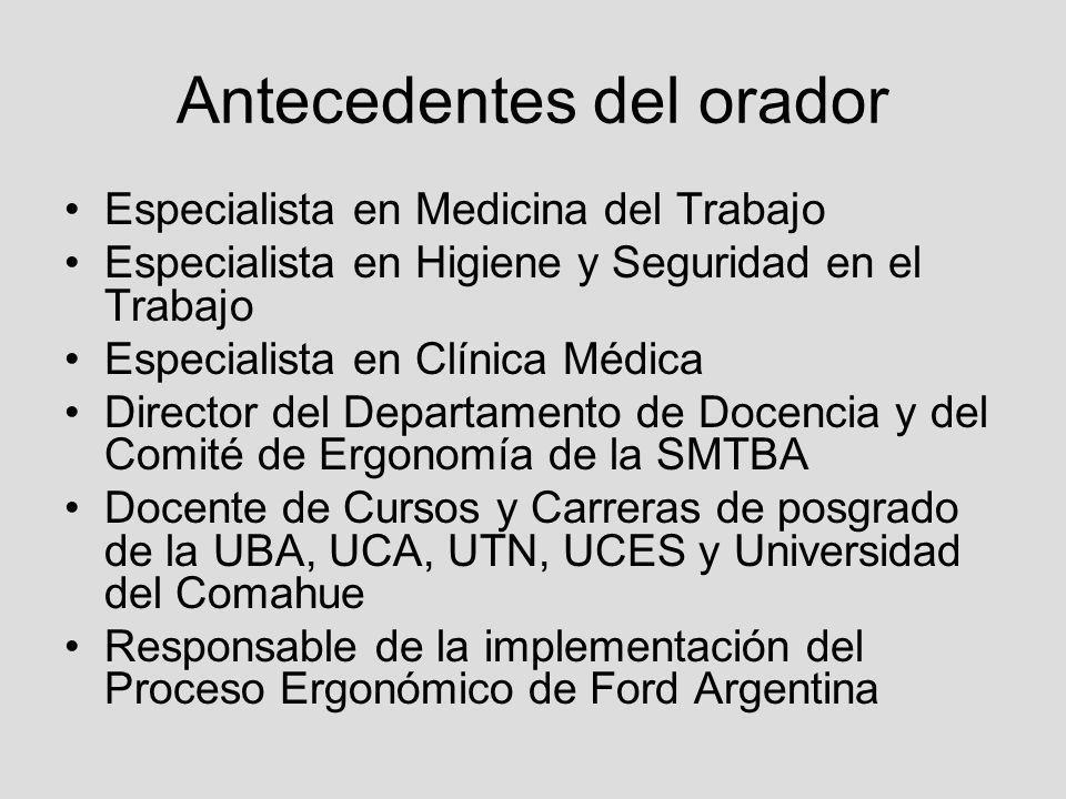 Antecedentes del orador Especialista en Medicina del Trabajo Especialista en Higiene y Seguridad en el Trabajo Especialista en Clínica Médica Director
