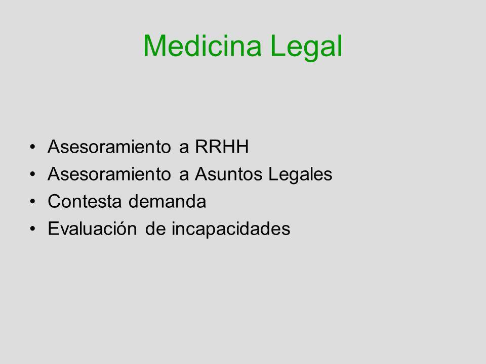 Medicina Legal Asesoramiento a RRHH Asesoramiento a Asuntos Legales Contesta demanda Evaluación de incapacidades